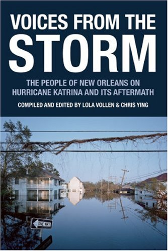 Voices from the Storm: The People of New Orleans on Hurricane Katrina and Its Aftermath (Voice of Witness)