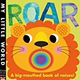 Jonathan Litton Roar: A Big-mouthed Book of Noises (My Little World)