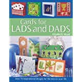 Cards for Lads and Dads: Over 70 Inspirational Designs for the Men in Your Lifeby Elizabeth Moad