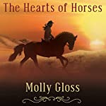 The Hearts of Horses: A Novel | Molly Gloss