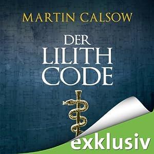 Der Lilith Code (Lilith 1) Hörbuch