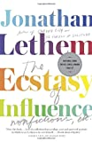 The Ecstasy of Influence: Nonfictions, Etc. (Vintage Contemporaries) (0307744507) by Lethem, Jonathan