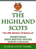 "The Highland Scots ""The Little Ministers of Barbecue"" Presbyterian Early Meeting Houses North Carolina"
