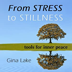 From Stress to Stillness: Tools for Inner Peace | [Gina Lake]