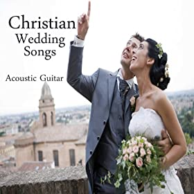 Christian Wedding Songs Instrumental Acoustic Guitar Music Themes Players Amazones Tienda MP3