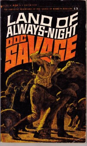 Land Of Always-Night: A Doc Savage Adventure (The Fantastic Adventures Of Doc Savage)