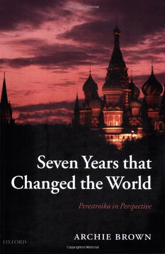 Seven Years that Changed the World: Perestroika in...