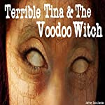 Terrible Tina & the Voodoo Witch | Jeffrey Dale Jeschke
