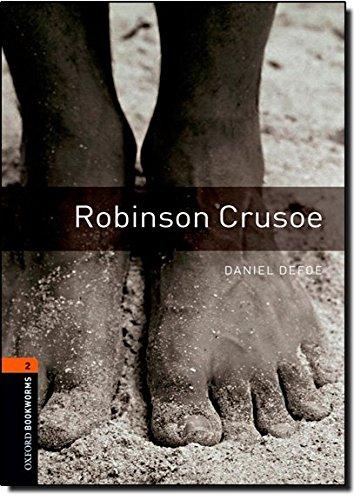 Oxford Bookworms Library: Stage 2: Robinson Crusoe: 700 Headwords (Oxford Bookworms ELT)