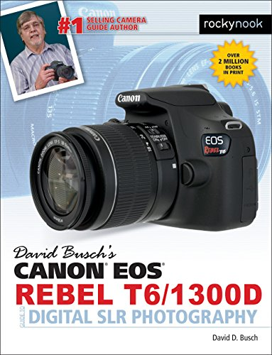 david-buschs-canon-eos-rebel-t6-1300d-guide-to-digital-slr-photography