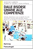 img - for Dalle Risorse Umane Alle Competenze:Metodi,strumenti e casi in Europa per una gestione e sviluppo delle risorse umane basata su un modello comune di competenze book / textbook / text book