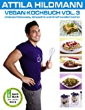 Vegan Kochbuch Vol. 3: cholesterinbewusst, laktosefrei und klimafreundlich kochen