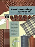 img - for The Home Furnishing Workbook, 1999, By Maureen Whitemore; ISBN 189037900X book / textbook / text book