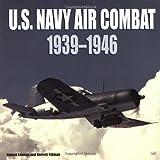 U.S. Navy Air Combat: 1939-1946 (0760310440) by Lawson, Robert L.