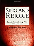 Sing and Rejoice: Favourite Hymns in Large Print with Lower Keys
