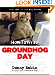 How To Write Groundhog Day