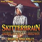 Skitterbrain | Irene Bennett Brown