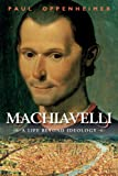 img - for Machiavelli: A Life Beyond Ideology book / textbook / text book