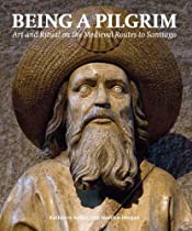 Free Being a Pilgrim: Art and Ritual on the Medieval Routes to Santiago (Histories of Vision S.) Ebooks & PDF Download