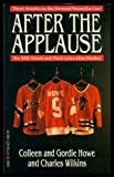 After the Applause: Ten NHL Greats and Their Lives After Hockey (0771042272) by Gordie Howe