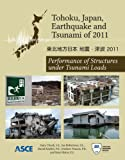 img - for Tohoku, Japan, Earthquake and Tsunami of March 11, 2011: Performance of Structures under Tsunami Loads book / textbook / text book