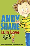 Andy Shane is NOT in Love