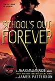 School's Out - Forever (Maximum Ride, Book 2) (0316067962) by Patterson, James
