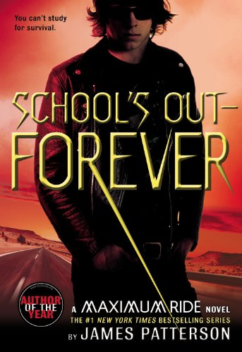 School's Out - Forever (Maximum Ride, Book 2) (Beach House James Patterson compare prices)