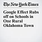 Google Effect Rubs off on Schools in One Rural Oklahoma Town   Quentin Hardy