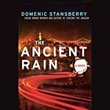 The Ancient Rain: A North Beach Mystery (       UNABRIDGED) by Domenic Stansberry Narrated by Jonathan Davis