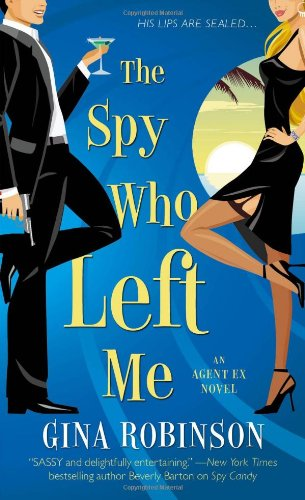 Image of The Spy Who Left Me: An Agent Ex Novel