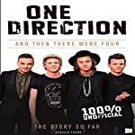 One Direction: And Then There Were Four | Jessica Toyne, Go Entertain