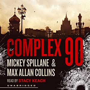 Complex 90: Mike Hammer, Book 18 | [Mickey Spillane, Max Allan Collins]