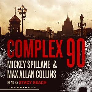 Complex 90: Mike Hammer, Book 18   [Mickey Spillane, Max Allan Collins]
