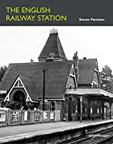 img - for The English Railway Station book / textbook / text book