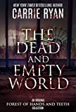 The Dead and Empty World: Stories from the Forest of Hands and Teeth