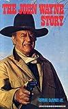 John Wayne Story (0709144490) by Carpozi, George