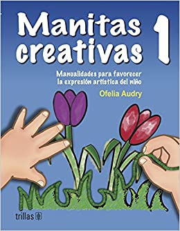 Manitas creativas/ Little Creative Hands: Manualidades
