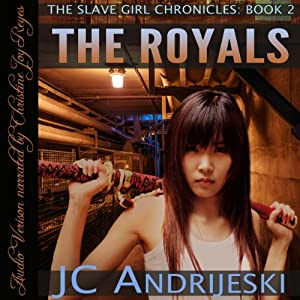 The Royals: The Slave Girl Chronicles, Book 2 | [JC Andrijeski]