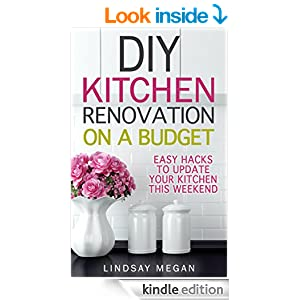 DIY Kitchen Renovation on a Budget: Easy Hacks to Update Your Kitchen This Weekend