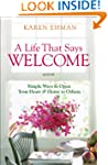 Life That Says Welcome, A: Simple Way...