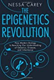 ISBN: 9780231161169 - The Epigenetics Revolution: How Modern Biology Is Rewriting Our Understanding of Genetics, Disease, and Inheritance