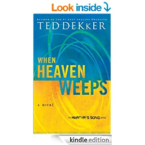 When Heaven Weeps: Newly Repackaged Novel from The Martyr's Song Series (The Heaven Trilogy Book 2)