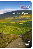 Ben Giles Lon Las Cymru: The Official Guide to the National Cycle Network Route 8 and 42 from Holyhead to Cardiff or Chepstow