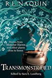 Transmonstrified: Stories from Monster Haven and Other Places Close to Home