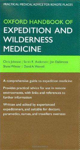Oxford Handbook Of Expedition And Wilderness Medicine (Oxford Handbooks Series)