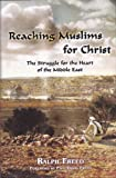 Reaching Muslims for Christ: The Struggle for the Heart of the Middle East