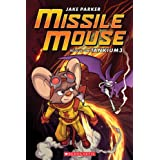 Missle Mouse #2: Rescue on Tankium3by Jake Parker
