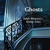 Ghosts: Edith Wharton's Gothic Tales | [Edith Wharton]