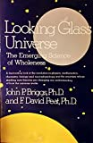 Looking Glass Universe: The Emerging Science of Wholeness (Touchstone Book) (0671632159) by Briggs, John C.